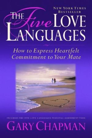 five love languages how to express heartfelt commitment to your mate.